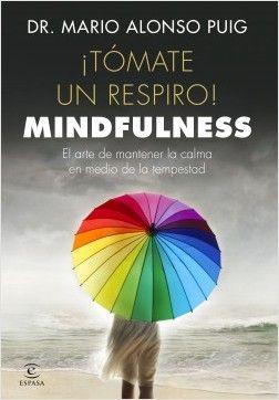 Tomate Un Respiro Mindfulness Mario Alonso Puig Planeta De