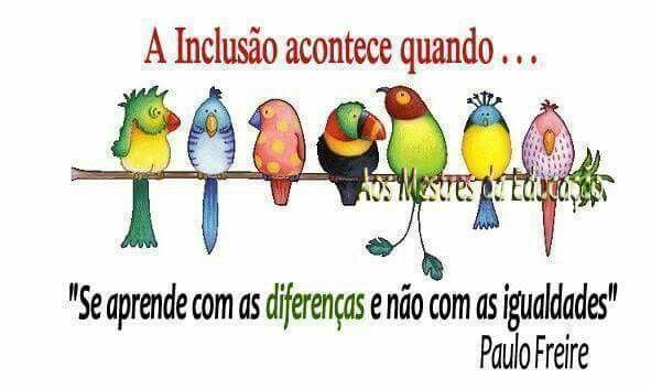 Inclusão Aee Pinterest Frases Paulo Freire E Words
