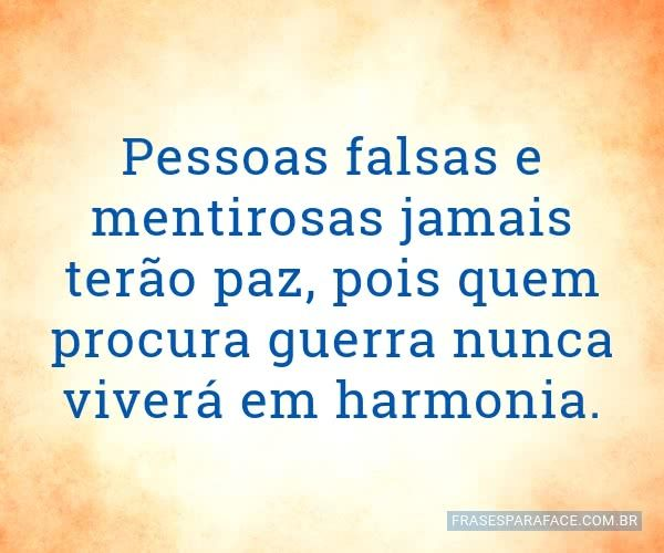 Pessoas Falsas E Mentirosas Verdades Quotes Sayings E Life
