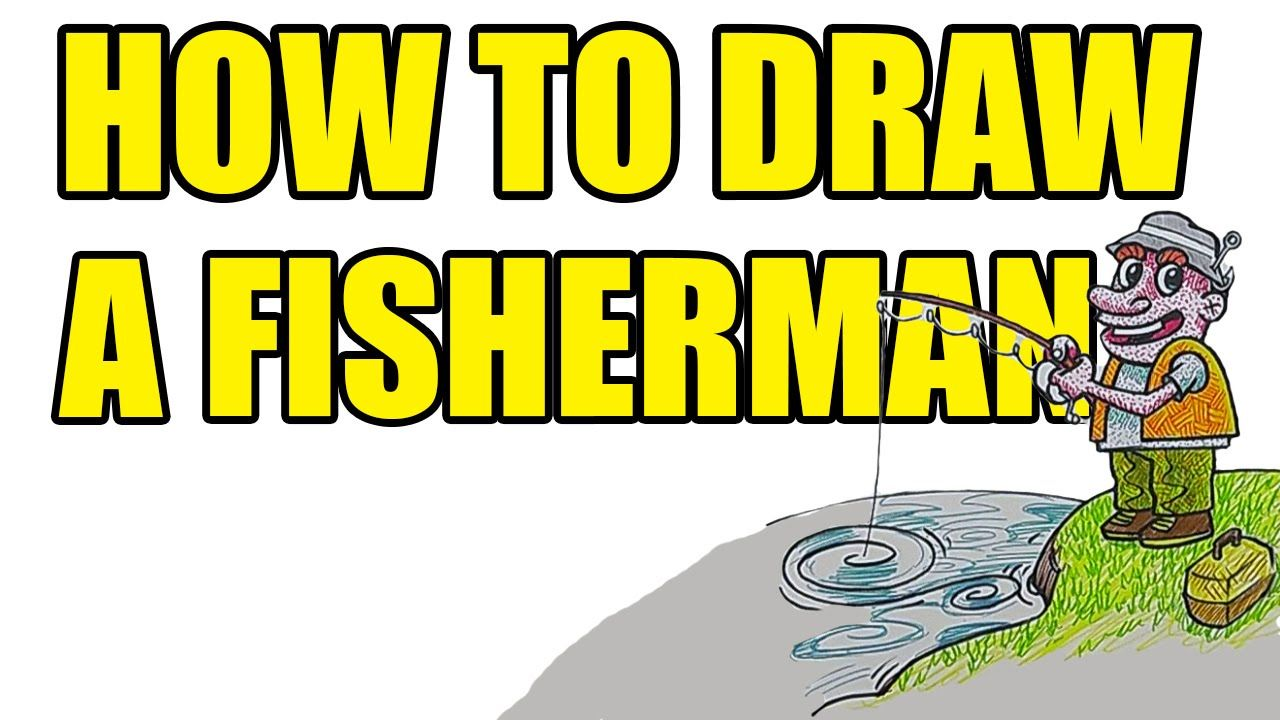 How To Draw A Fisherman Arts Crafts Pinterest Arts And