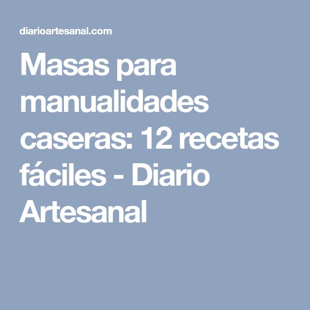 Masas para manualidades caseras: 12 recetas fáciles - Diario Artesanal