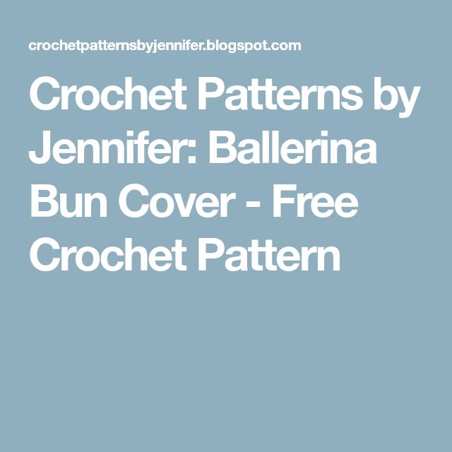 Crochet Patterns By Jennifer Ballerina Bun Cover Free Crochet