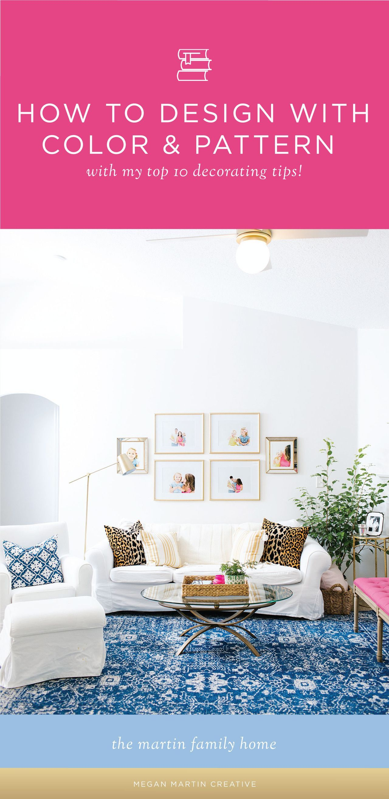 10 Designer Tips for Decorating with Color and Pattern in your Home ...