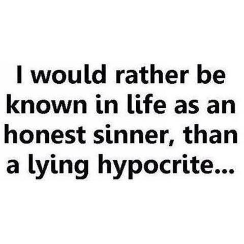 Honest Sinner Lying Hypocrite Sunday Ecard Me Quotes Words Quotes