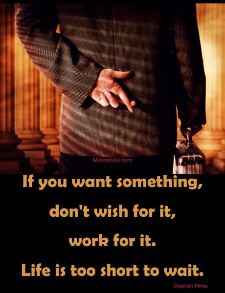 Don't wish for it - work for it. #Motivational #Quote