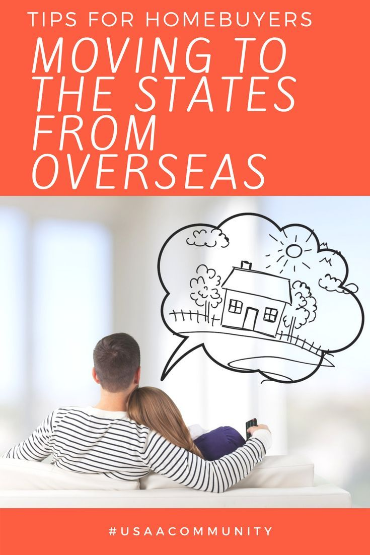 Tips For Prospective Homebuyers Moving To The States From Overseas