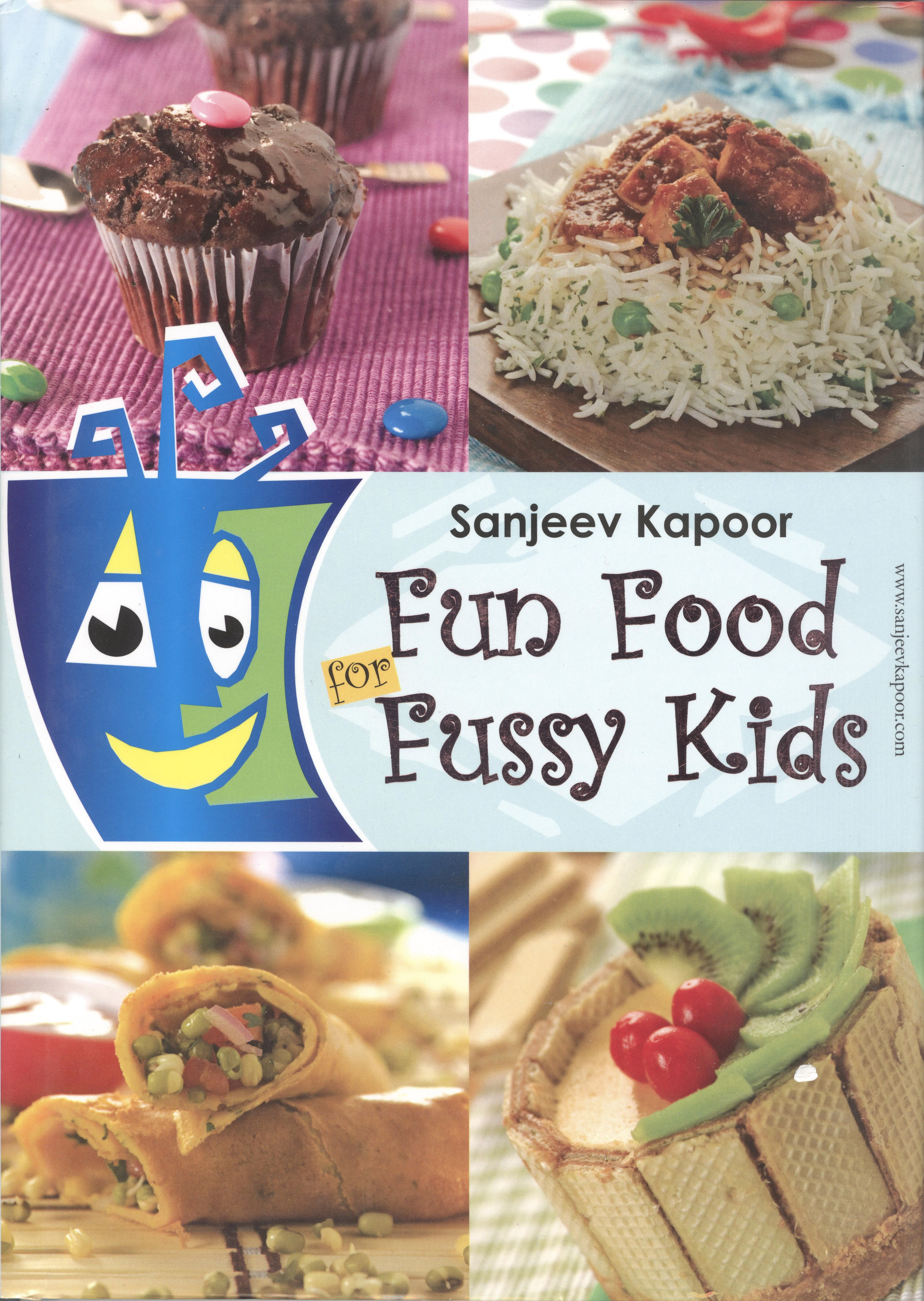 Fun food for fussy kids sanjeev kapoor welcome to my recipe fun food for fussy kids sanjeev kapoor forumfinder Images