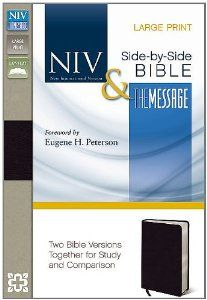 NIV and The Message Side-by-Side Bible, Large Print: Two Bible Versions Together for Study and Comparison by Zondervan. $44.09. Publisher: Zondervan; Lrg Spl edition (December 26, 2011)