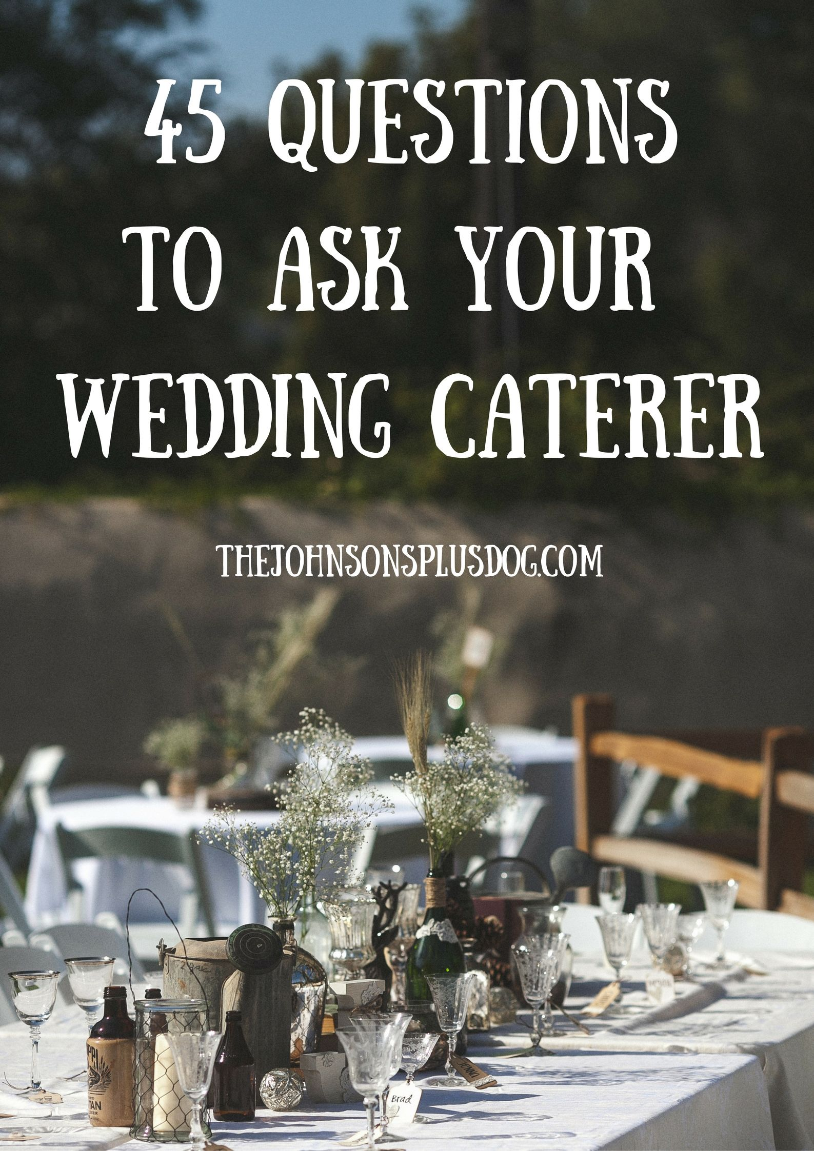 45 Questions To Ask Your Wedding Caterer What Planning