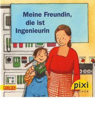 """PixiWissen """"Meine Freundin, die ist Ingenieurin"""""""