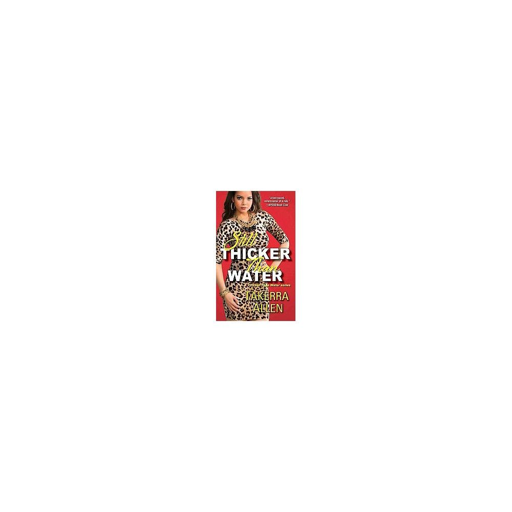 Still Thicker Than Water ( Thicker Than Water) (Reissue) (Paperback) by