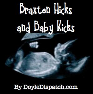 Braxton Hicks and Baby Kicks | Blog: How Do You Do It? Blog | Baby