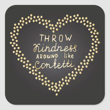 Throw Kindness Around Like Confetti Square Sticker | Zazzle.com #throwkindnessaroundlikeconfetti