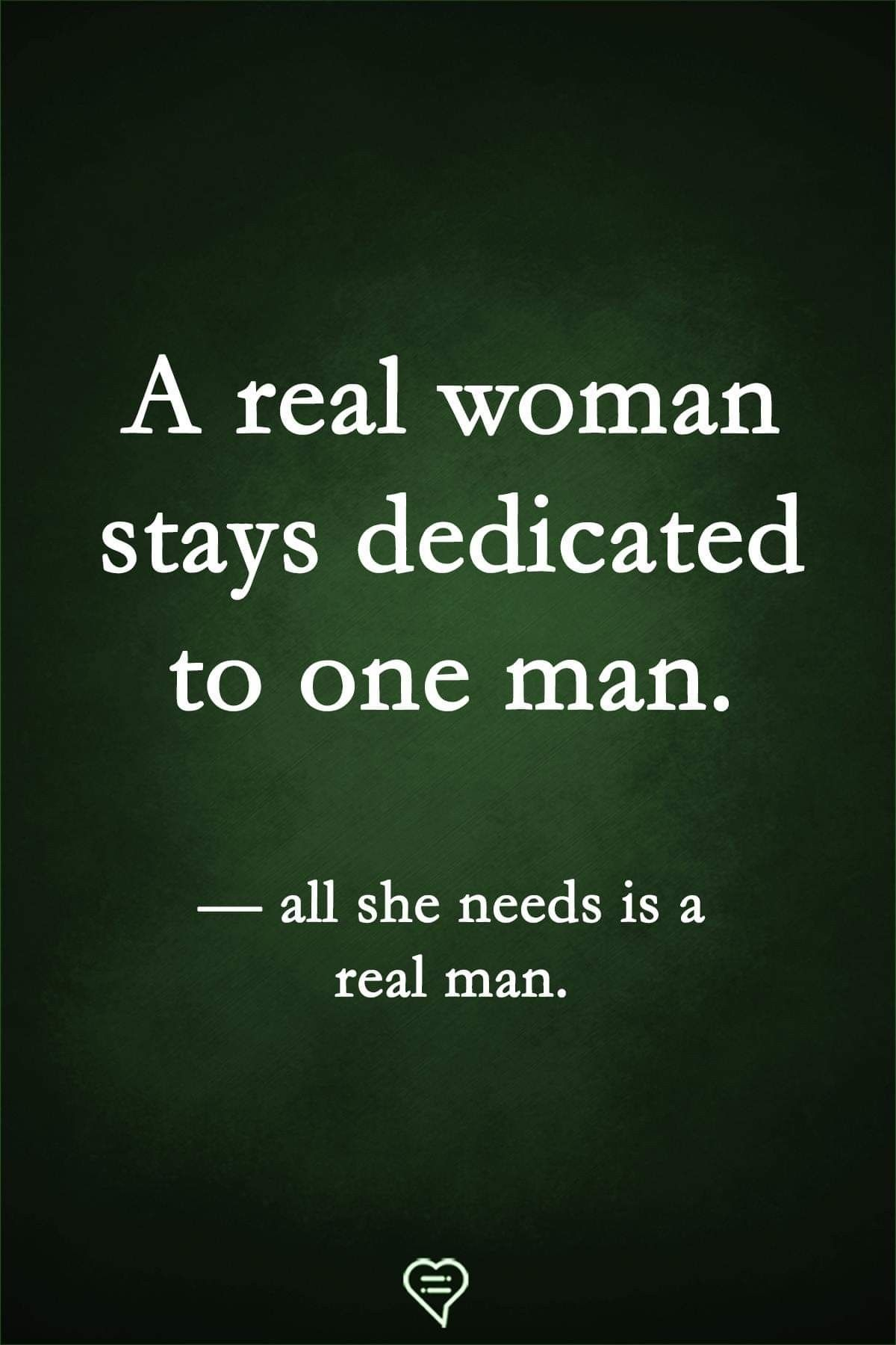 My one and only  Real man, Love and marriage, Real women