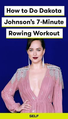 Exactly How to Do Dakota Johnsons 7-Minute Rowing Machine Interval Workout