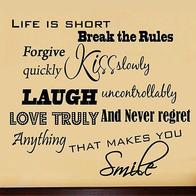 Life is Short Break the Rules Forgive Quickly Decal Vinyl Wall Art ...