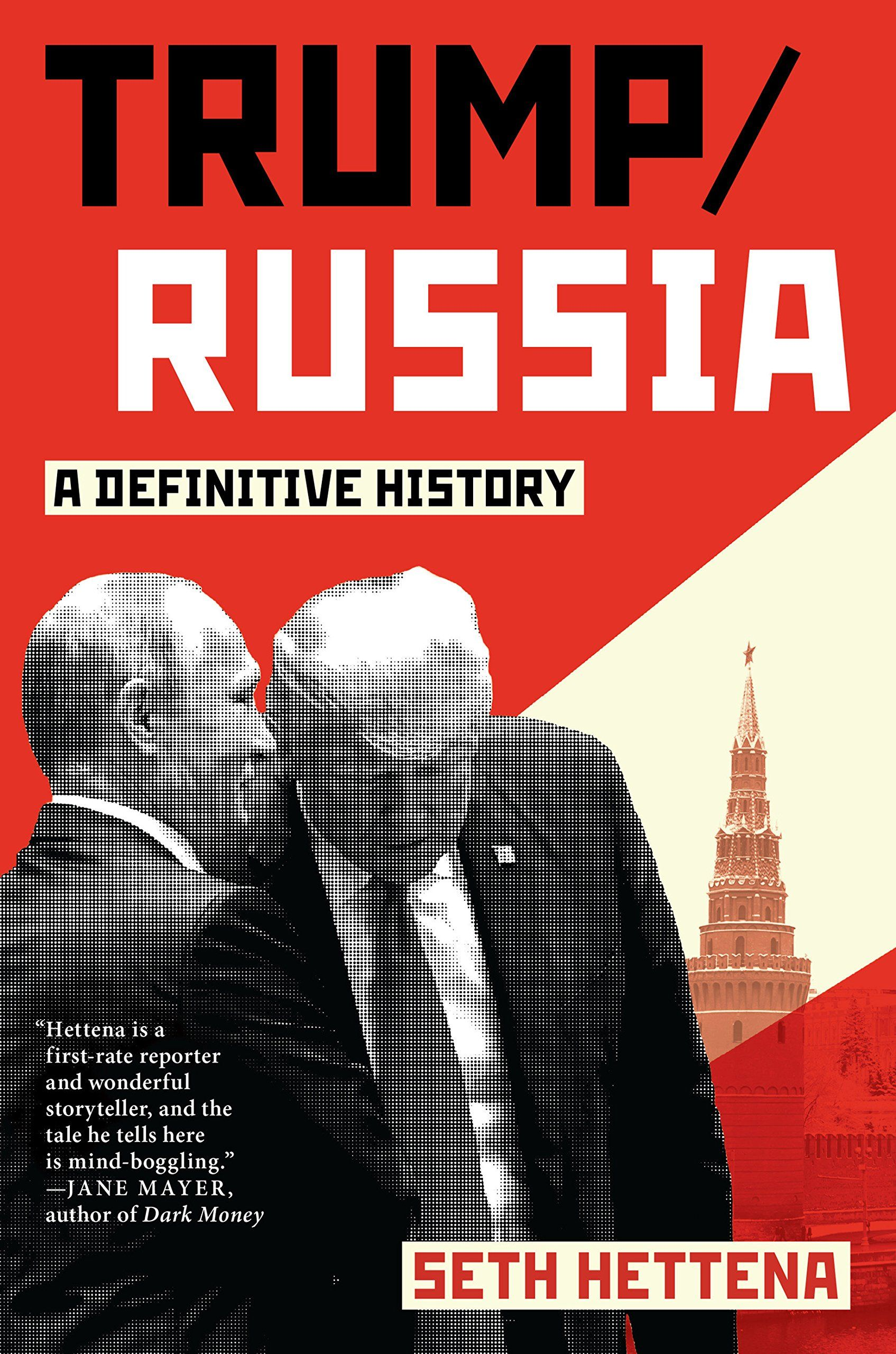 Trump Russia A Definitive History Jane Mayer Trump Russia