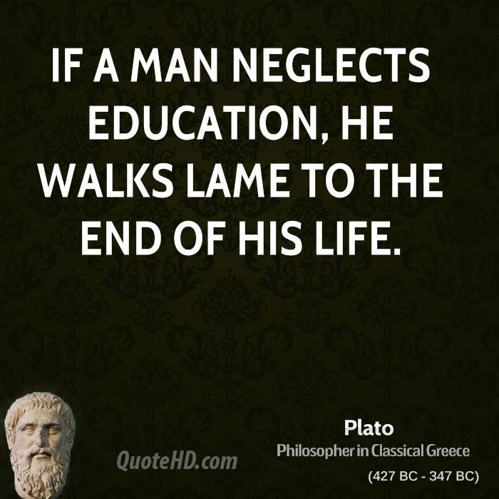 Life Philosophy Quotes Famous: If A Man Neglects Education, He Walks Lame To The End Of