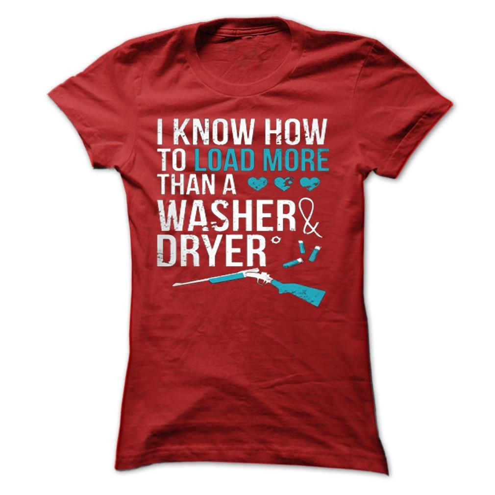 Load More Than A Washer and Dryer http://www.sunfrogshirts.com/Load-More-Than-A-Washer-and-Dryer-9463-Red-6258903-Ladies.html?11598