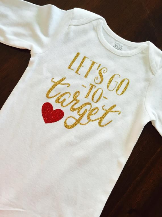 c36a4c051 Let's go to Target. Target baby. Baby target shirt. Custom baby ...