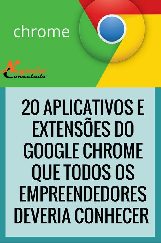 20 Aplicativos e Extensões do Google Chrome Para