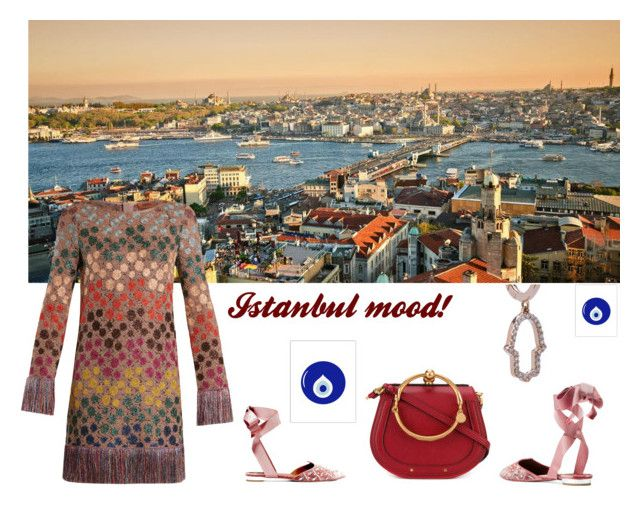 """""""Istanbul mood!"""" by denisahad ❤ liked on Polyvore featuring Aquazzura, Missoni, Chloé, Alemdara and WALL"""
