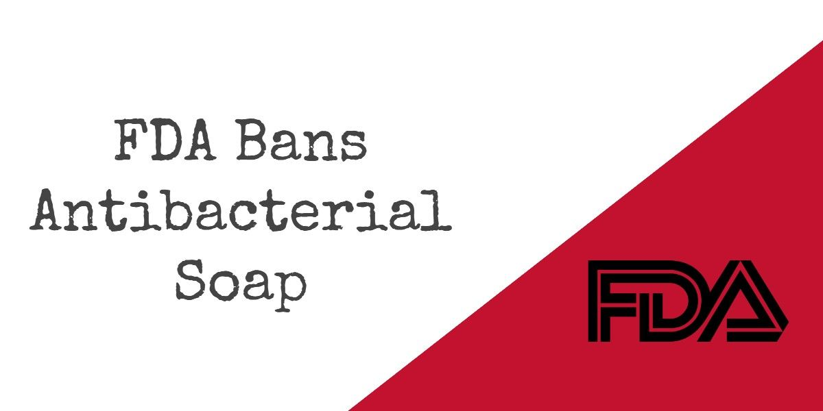 Fda Bans Antibacterial Soap Antibacterial Soap Soap Cleaning
