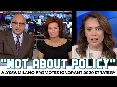 Alyssa Milano Promotes Ignorant 2020 Strategy On Msnbc Youtube