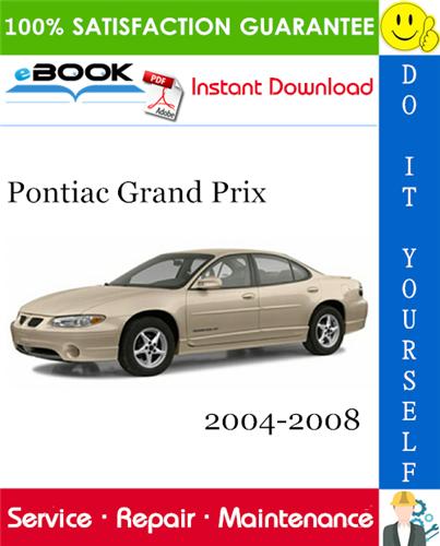 Pontiac Grand Prix Service Repair Manual 2004 2008 Download Pontiac Grand Prix Grand Prix Pontiac