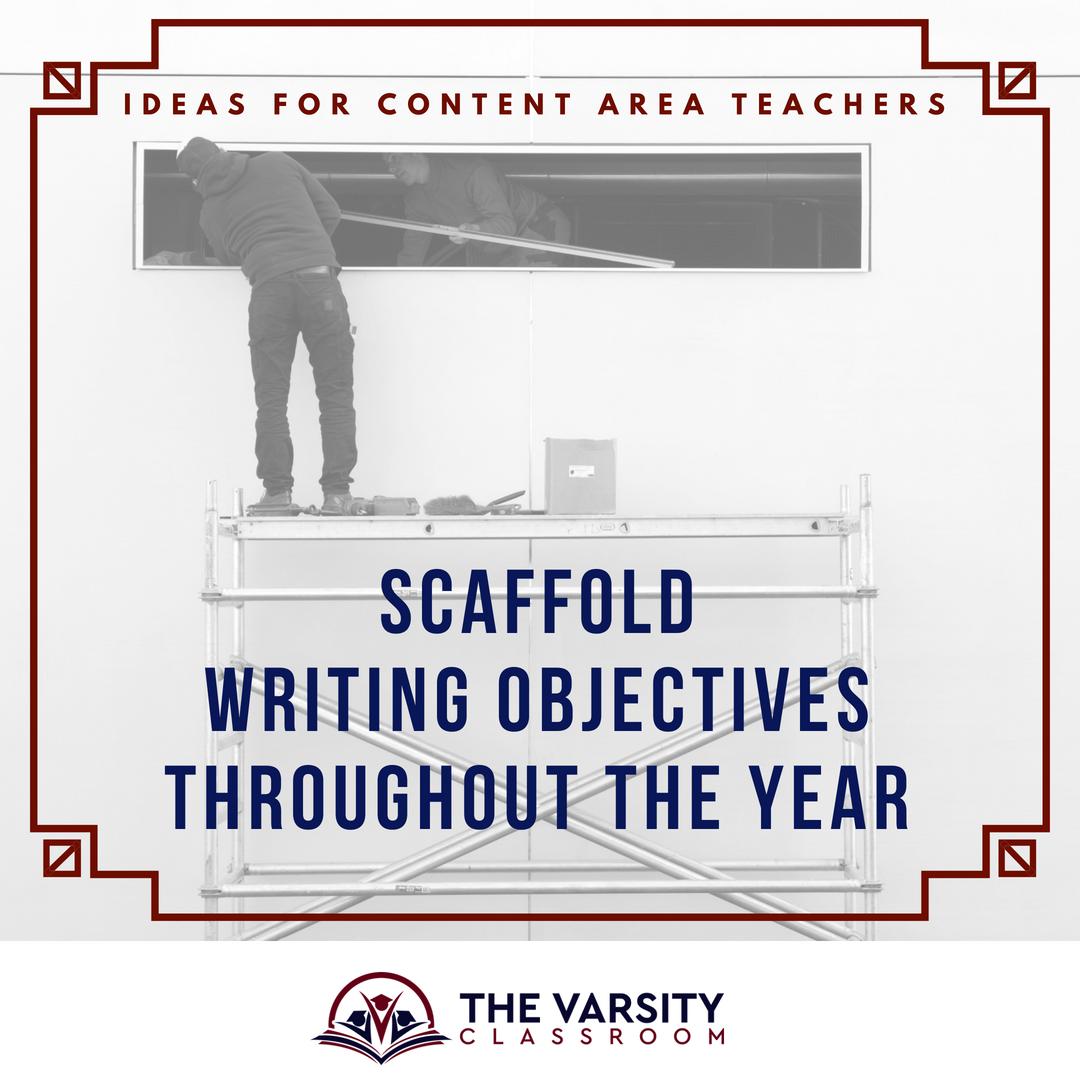 Scaffold Writing Objectives Throughout The Year