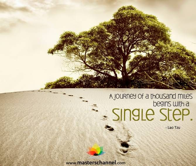 A journey of a thousand miles begins with a single step. #Quote