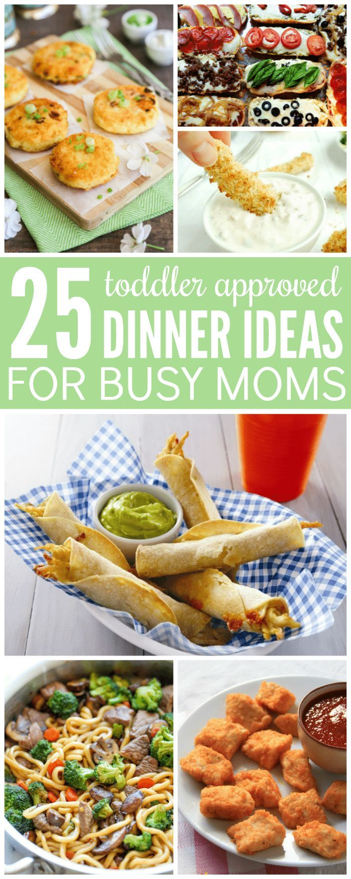 you will love these 25 toddler approved dinner ideas for busy moms