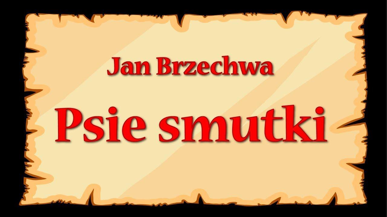 Psie Smutki Jan Brzechwa Znane Wierszyki Dla Dzieci