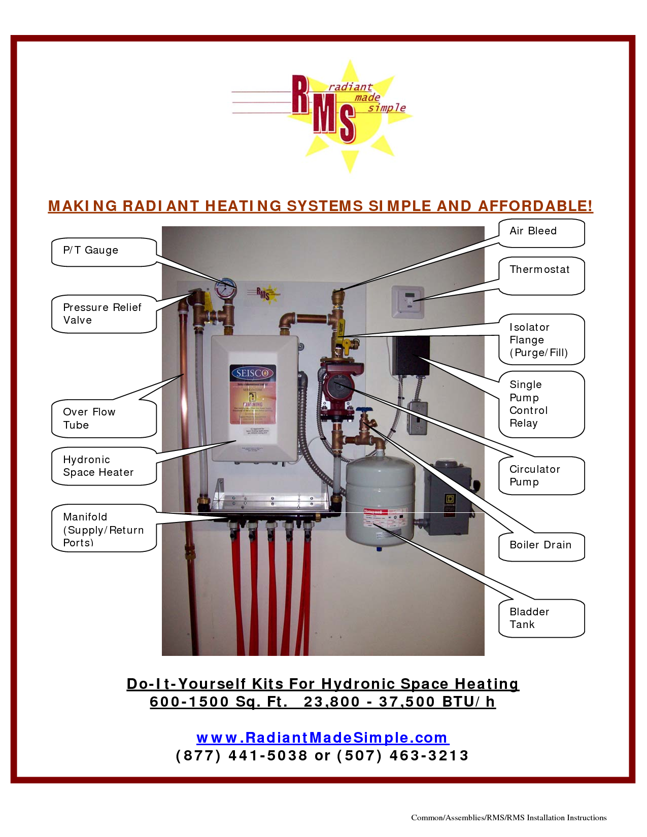 MAKING RADIANT HEATING SYSTEMS SIMPLE AND AFFORDABLE Do It