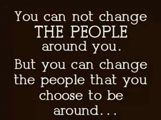 Choose the right people to be around