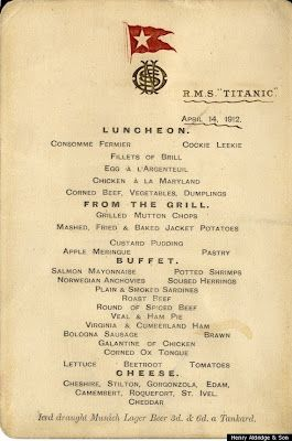 1st Class Menu from the Titanic.  As shown on http://urbanfoodguy.blogspot.com/2012/02/titanic-menu.html