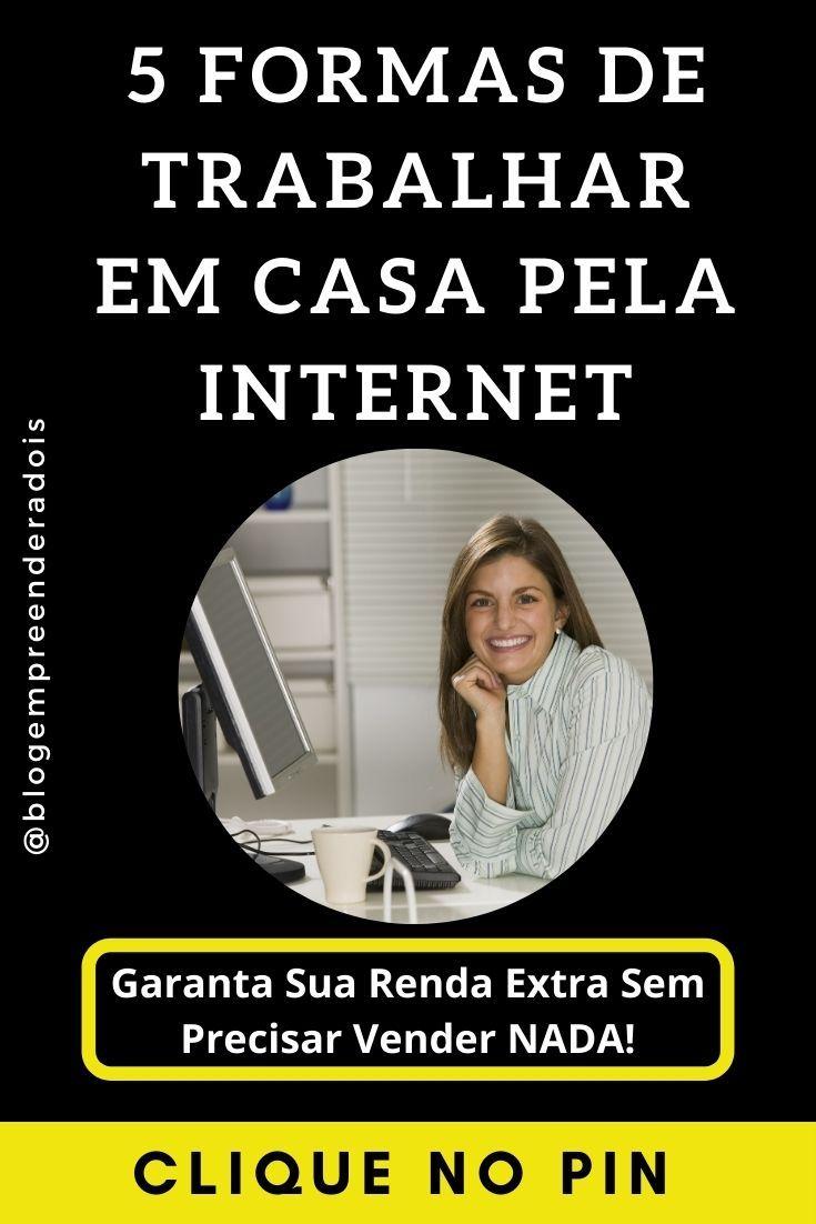 Trabalhar em Casa Pela Internet Sem Precisar Vende...