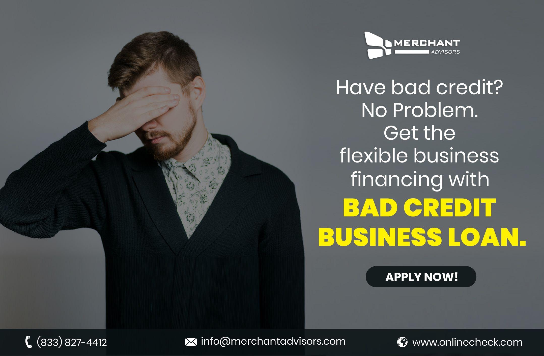 Guaranteed Bad Credit Business Loans Merchant Advisors Business Loans Bad Credit Finance Loans