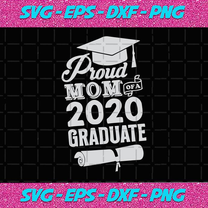 Proud Mom 2020 Graduate Personalized College Graduate Class Of 2020 Graduate Shirt Graduation Gift Senior 2020 2020 Grad Proud Mom Class Of 2020 Senior Shirts