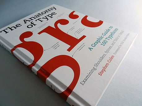 The Anatomy of Type: A Graphic Guide to 100 Typefaces