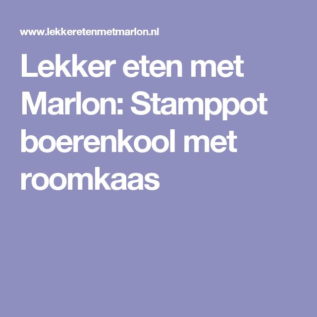 Lekker eten met Marlon: Stamppot boerenkool met roomkaas
