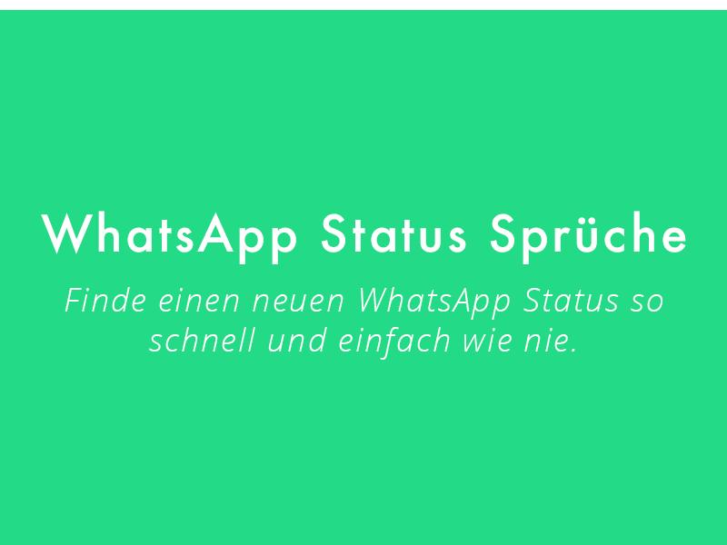 Finde einen neuen WhatsApp Status Spruch in nur einem Schritt! Los geht's, dein neuer WhatsApp Status wartet auf dich!