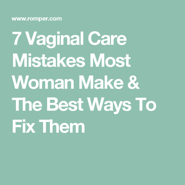 7 Vaginal Care Mistakes Most Woman Make & The Best Ways To Fix Them