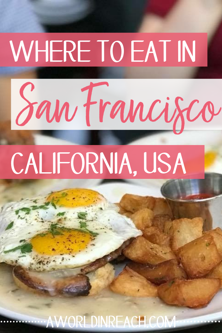 Photo of Where to Eat in San Francisco • a world in reach