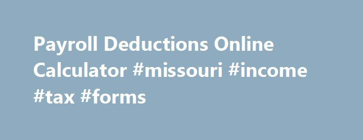 Payroll Deductions Online Calculator Missouri Income Tax Forms