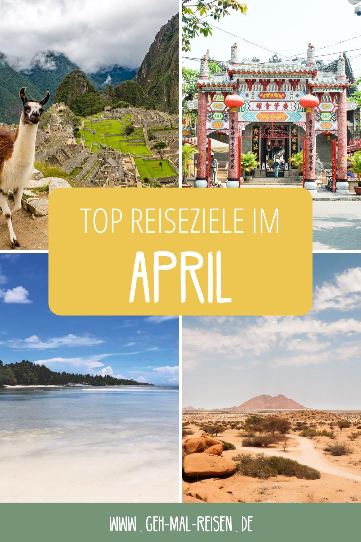 Die Besten Reiseziele Im April Hier Ist Eine Gute Reisezeit In 2020 Reiseziele Reisen Rundreise