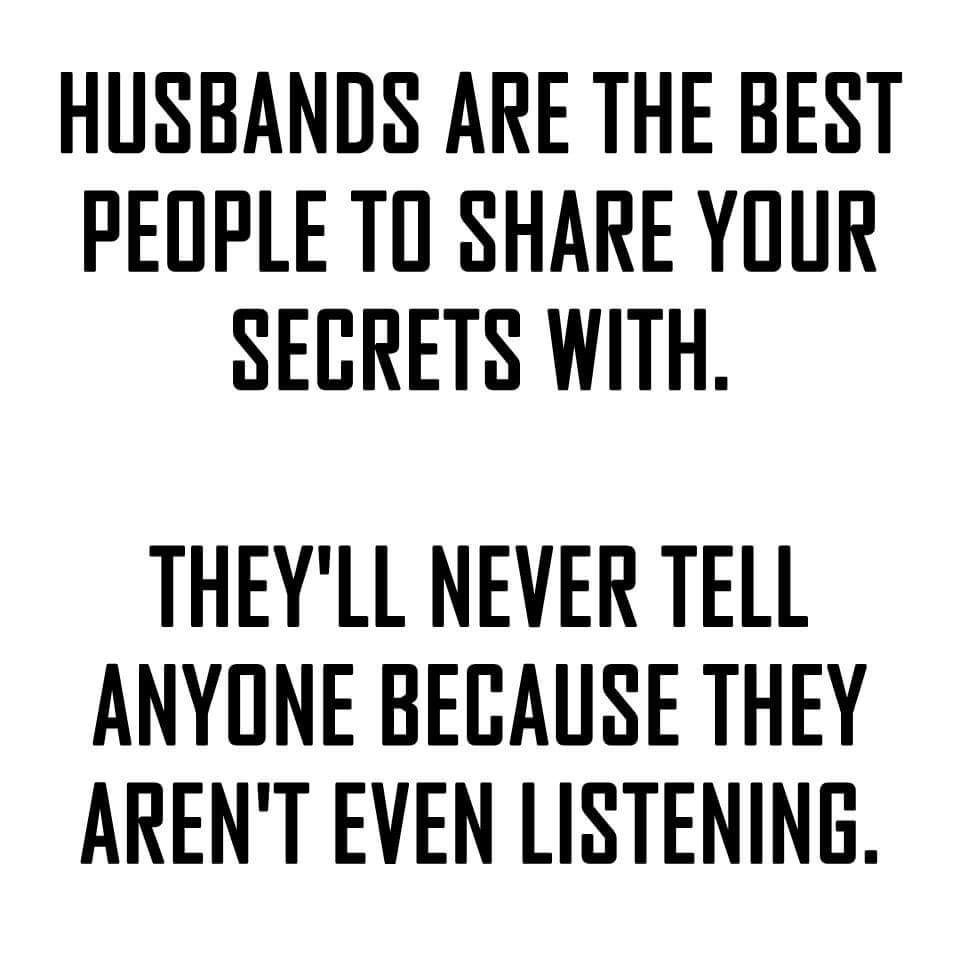 They Don T Even Listening Marriage Quotes Funny Husband Quotes Funny Husband Humor