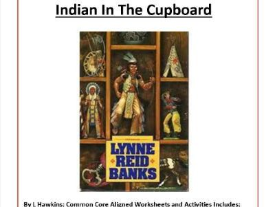 Indian In The Cupboard By Lynne Reid Banks Common Core Aligned 43 Worksheets Indian In The Cupboard Mystery Cupboard