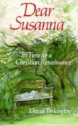 Dear Susanna: It's Time for a Christian Renaissance by David Torkington http://www.amazon.co.uk/dp/0232523401/ref=cm_sw_r_pi_dp_D2tbxb1ZK8JPT