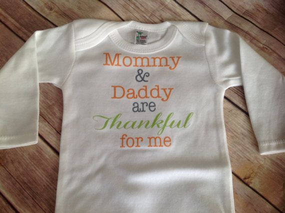 Custom made to order baby onesie. Mommy   daddy are Thankful for me onesie.  Long sleeve shirt sleeve t shirt onesie thanksgiving new baby 406a23c8c